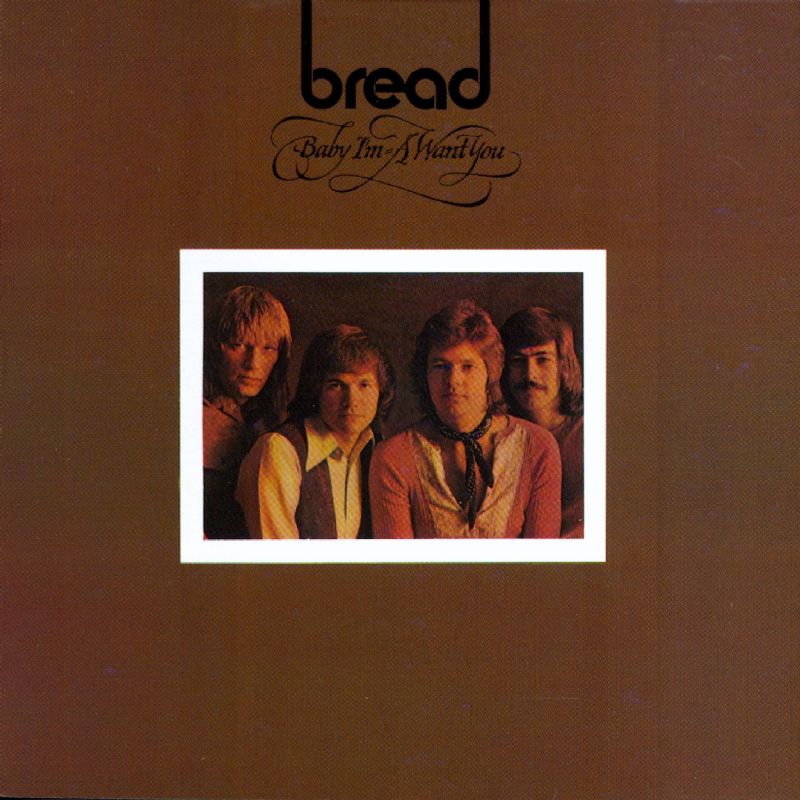 Bread - Baby I'm A Want You