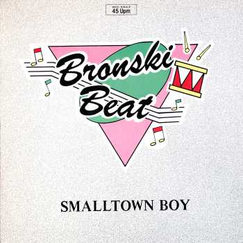 Bronsky Beat - Small town Boy
