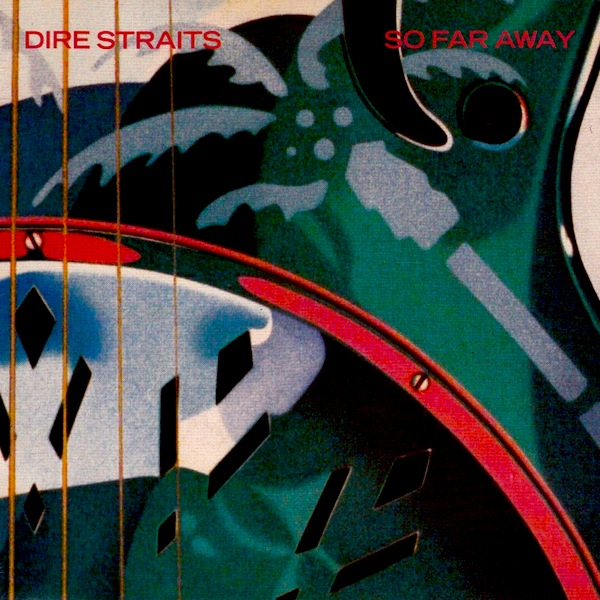 Dire Straits - So Far Away