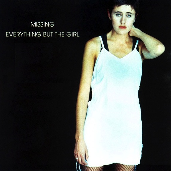 Everything But The Girl - Missing