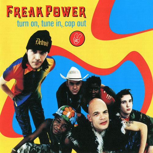 Freak Power - Turn On Tune In Cop Out