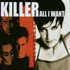 Killer - All I Want