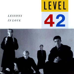 Level 42 - Lessions In Love