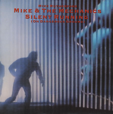 Mike and The Mechanics - Silent Running