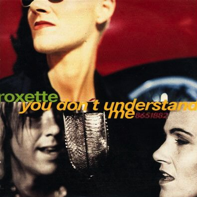 Roxette - You Don't Understand Me