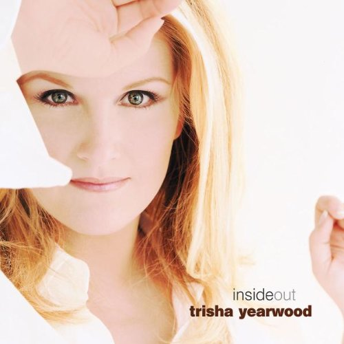 Trisha Yearwood - Inside Out