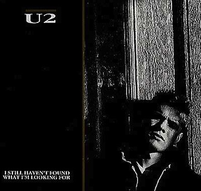 U2 - I Still Haven't Found What I'm Looking For  Lyrics